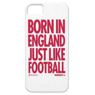 Born in England - Just Like Football iPhone 5 Cover