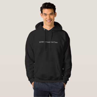 Born in Manhattan Mens Hoodie