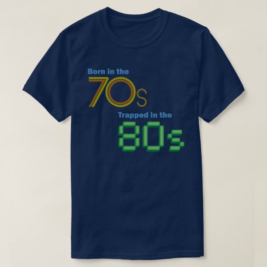 Born in the 70s, Trapped in the 80s