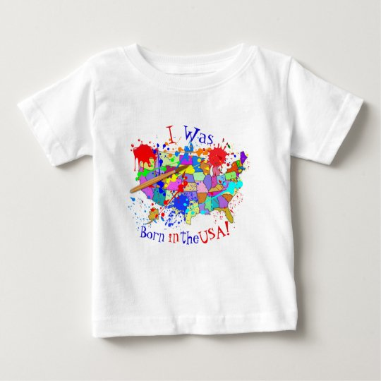 Born in the USA! Fresh Paint Edition Baby T-Shirt