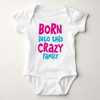 Born into this CRAZY FAMILY! Baby Bodysuit