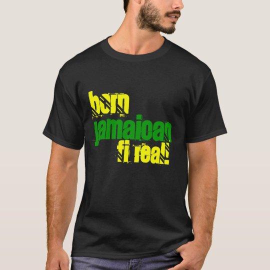 Born Jamaican Fi Real Jamaica T-Shirt
