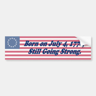 Born July 4, 1776 Bumper Sticker