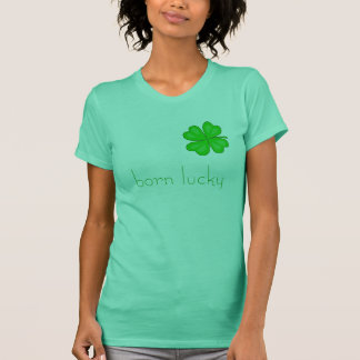 born lucky T-Shirt - Customized