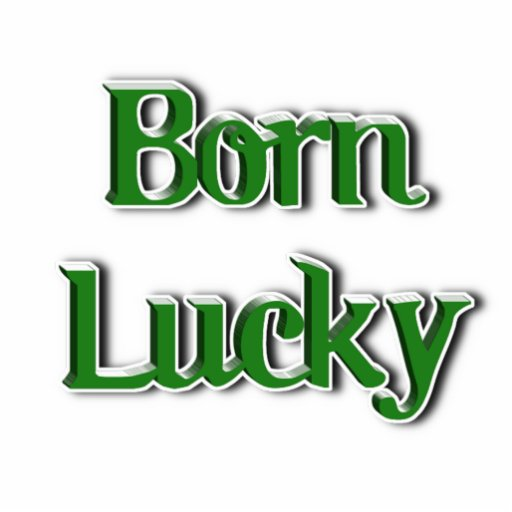 Born Lucky Text Image Photo Sculpture