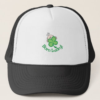 Born Lucky! Trucker Hat