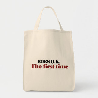 Born OK the first time Grocery Tote Bag