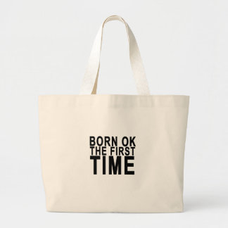 BORN OK THE FIRST TIME.png Jumbo Tote Bag