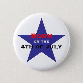 Born on the 4th of July 6 Cm Round Badge
