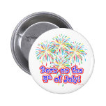 Born on the 4th of July Pinback Buttons