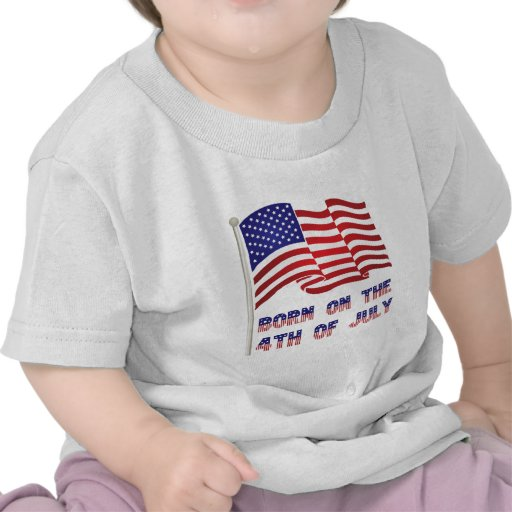 born on the 4th of july tee shirts