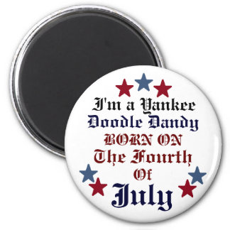 BORN ON THE FOURTH OF JULY BIRTHDAY BUTTON 6 CM ROUND MAGNET