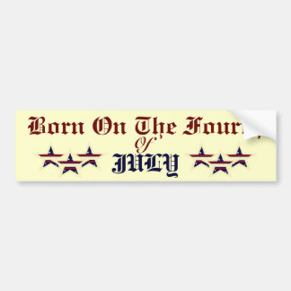 BORN ON THE FOURTH OF JULY BUMPER STICKER