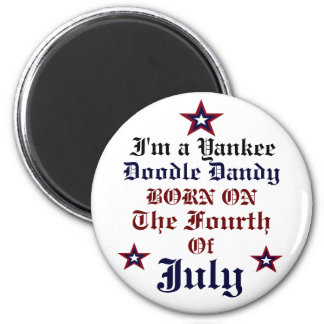 BORN ON THE FOURTH OF JULY BUTTON 6 CM ROUND MAGNET