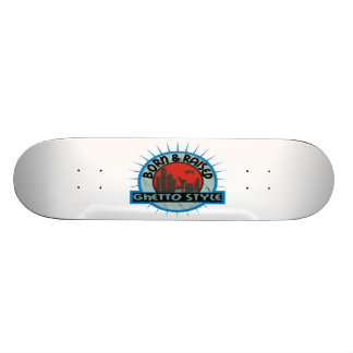 Born & Raised Ghetto Style 19.7 Cm Skateboard Deck