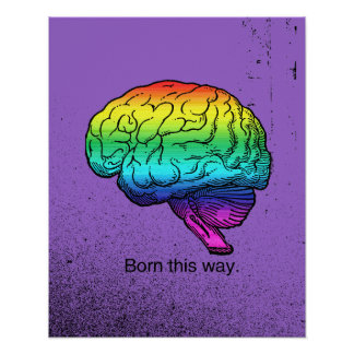 BORN THIS WAY BRAIN POSTERS