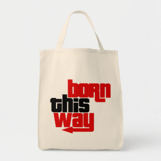 Born this way grocery tote bag