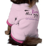 Born this way! Half yorkie, half Maltese! Dog Shirt