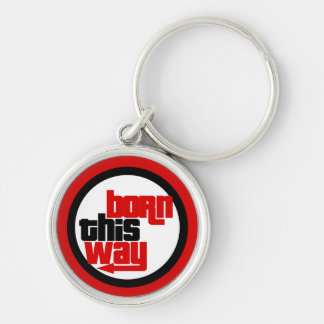 Born this way Silver-Colored round key ring