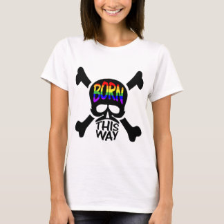 Born This Way Skull & Crossbones T-Shirt