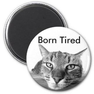 Born Tired 6 Cm Round Magnet