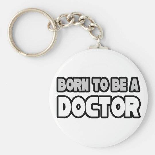 Born To Be A Doctor Basic Round Button Key Ring