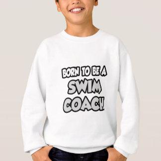 Born To Be A Swim Coach Sweatshirt