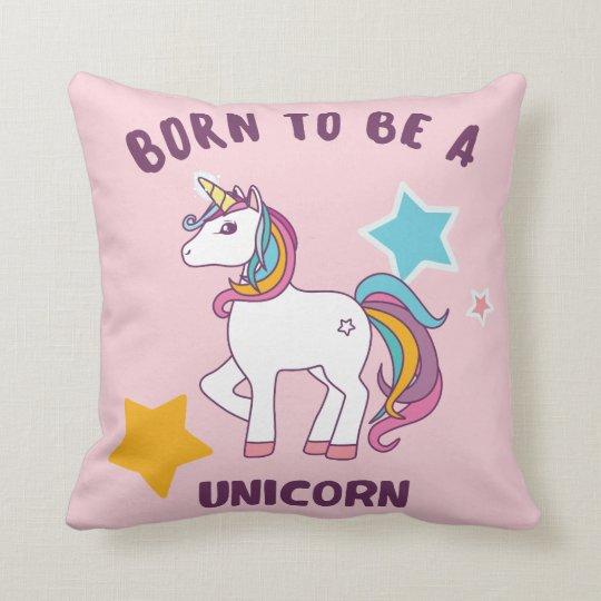 Born to be a Unicorn Throw Pillow