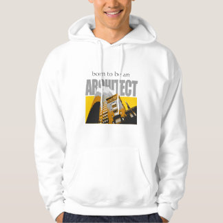 Born to be an Architect Hoodies