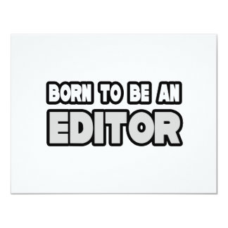 Born To Be an Editor 11 Cm X 14 Cm Invitation Card