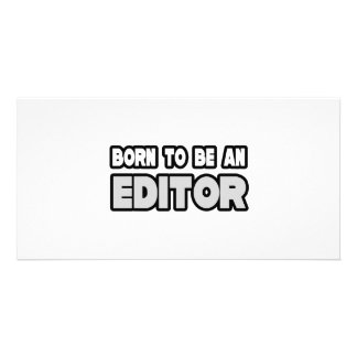 Born To Be an Editor Photo Card