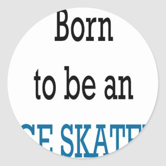 Born To Be An Ice Skater Round Stickers