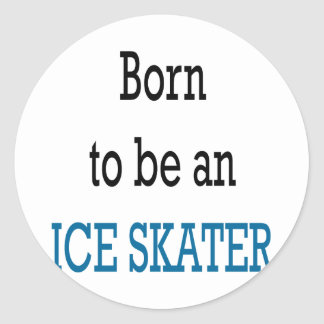 Born To Be An Ice Skater Stickers