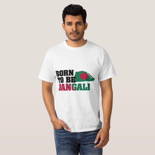 Born to be Bangali T-Shirt