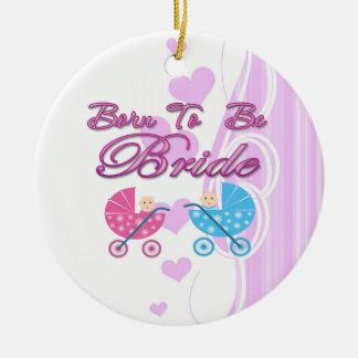 born to be bride bachelorette wedding bridal party ornament