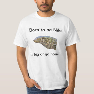 Born to be Nile T Shirts