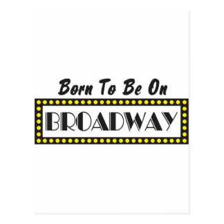 Born to be on Broadway Postcard