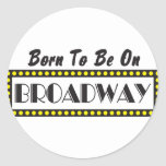 Born to be on Broadway Sticker