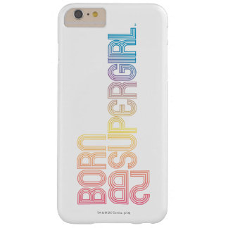 Born to Be Supergirl Barely There iPhone 6 Plus Case