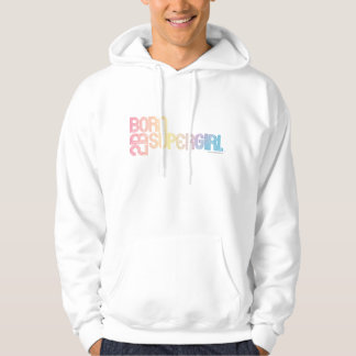 Born to Be Supergirl Hoodie