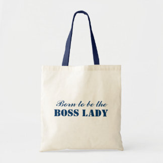 Born To Be The Boss Lady Budget Tote Bags