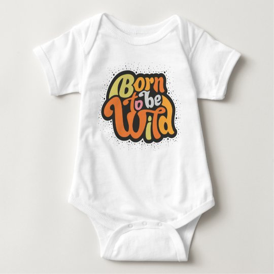 Born to be wild baby bodysuit