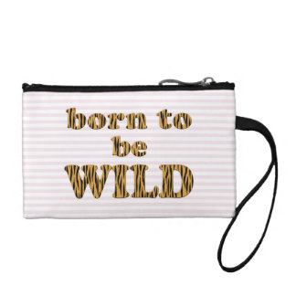 Born to be wild | Fun quote Coin Purse