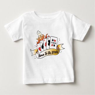 Born to be Wild T Baby T-Shirt