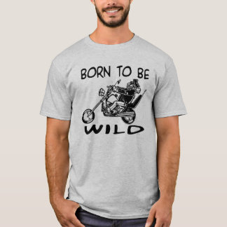 Born-To-Be-Wild T-Shirt