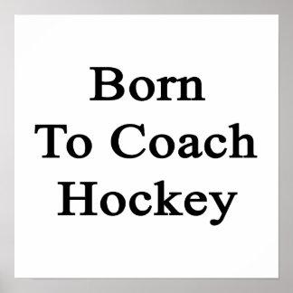 Born To Coach Hockey Print