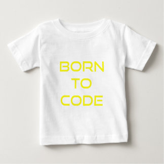 Born to Code Infant T-Shirt