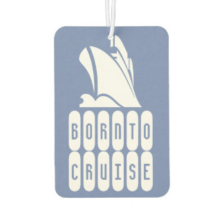 Born to Cruise. Air Freshener for the cruise lover
