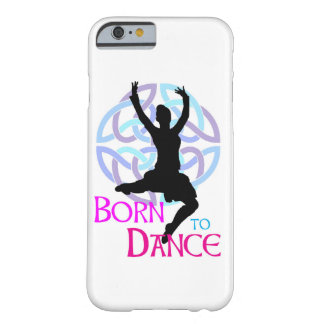 Born to Dance Barely There iPhone 6 Case
