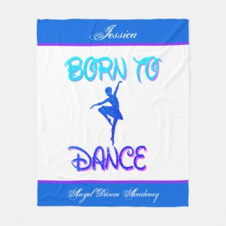 Born to Dance Blanket w/ Her Name & Dance Academy